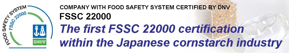 The first FSSC 22000 certification within the Japanese cornstarch industry